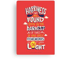 Happiness can be found even in the darkest times Canvas Print