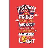 Happiness can be found even in the darkest times Photographic Print