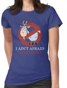 Bill murray cubs shirt - I Ain't Afraid Of No Goat Shirts Womens Fitted T-Shirt