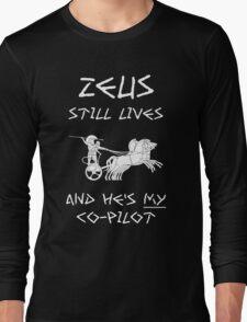 Zeus Still Lives and He's My C0-Pilot Long Sleeve T-Shirt