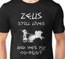 Zeus Still Lives and He's My C0-Pilot Unisex T-Shirt