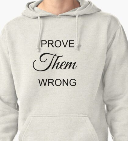 Prove Them Wrong T-Shirt