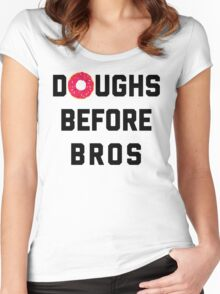 Doughs Before Bros Funny Quote Women's Fitted Scoop T-Shirt