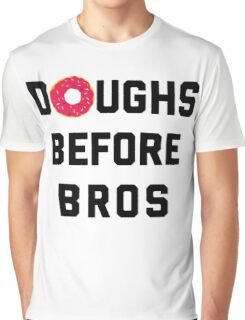 Doughs Before Bros Funny Quote Graphic T-Shirt