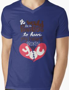 It would be a privilege to have my heart broken by you Mens V-Neck T-Shirt