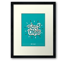 The Fault In Our Stars: Okay? Okay Framed Print