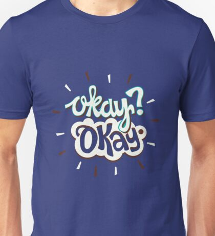 The Fault In Our Stars: Okay? Okay Unisex T-Shirt