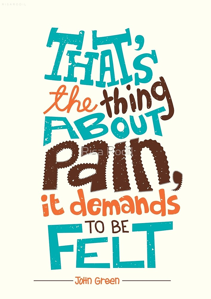 Pain Demands To Be Felt by Risa Rodil