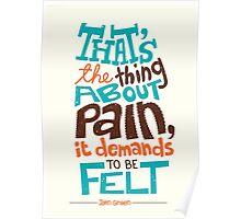 Pain Demands To Be Felt Poster