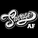 SAVAGE AF by trev4000