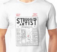 struggling artist Unisex T-Shirt