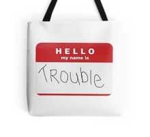 You just smiled, and told them trouble Tote Bag