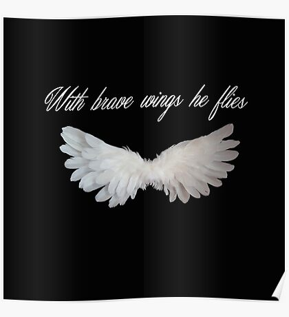 With Brave Wings He Flies Poster