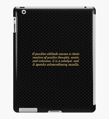 "A Positive attitude...""Wade Boggs"" Inspirational Quote iPad Case/Skin"