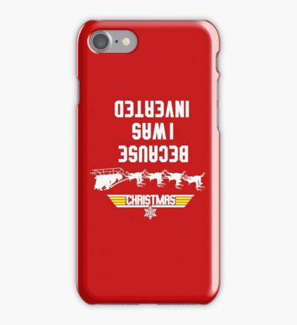 Because Santa Was Inverted iPhone Case/Skin