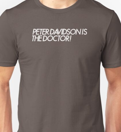 """Peter Davidson is the Doctor"" (Doctor Who) Unisex T-Shirt"