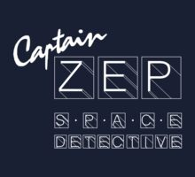 Captain Zep - Space Detective (white text) by tvcream