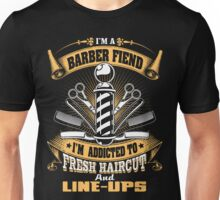 I'm a Barber Fiend Unisex T-Shirt