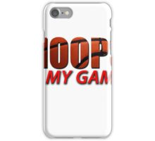 Hoops is my Game iPhone Case/Skin