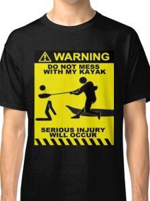 Kayak Warning! Classic T-Shirt