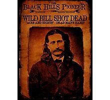 Wild Bill Hickok Deadwood Design Photographic Print