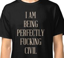 Perfectly Civil Classic T-Shirt