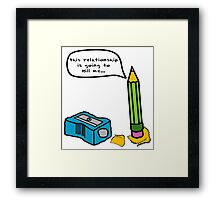 """""""this relationship is going to kill me..."""" Funny Pencil and Sharpener Framed Print"""