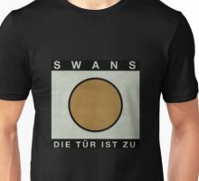 Swans - Die Tür Ist Zu/The Door Is Closed Unisex T-Shirt