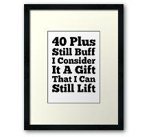 40 Plus Still Buff Framed Print