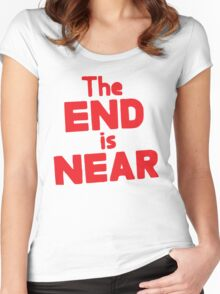 The END is NEAR Women's Fitted Scoop T-Shirt