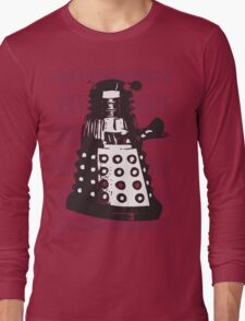 DALEK EXTERMINATE Long Sleeve T-Shirt