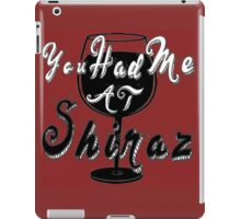 You had me at Shiraz iPad Case/Skin