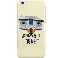 Johnny 5 is ALIVE! iPhone Case/Skin