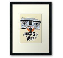 Johnny 5 is ALIVE! Framed Print