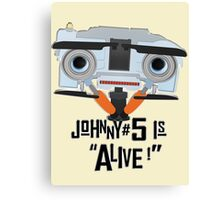Johnny 5 is ALIVE! Canvas Print