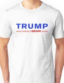 Trump: Make America Grope Again Unisex T-Shirt