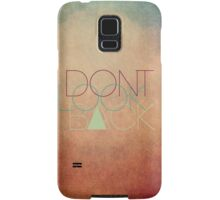 Don't look back! Samsung Galaxy Case/Skin