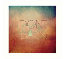 Don't look back! Art Print