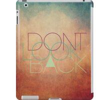Don't look back! iPad Case/Skin