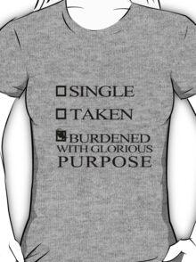 Single Taken..LOKI T-Shirt