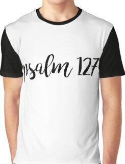 Psalm 127 Graphic T-Shirt