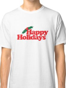 Happy Holidays Classic T-Shirt