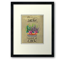 Plant your dream Framed Print