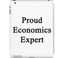 Proud Economics Expert  iPad Case/Skin
