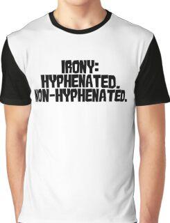 Irony: Hyphenated. Non-hyphenated. Graphic T-Shirt