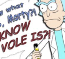 Rick & Morty - Do you know what a VOLE IS? Sticker