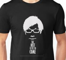 The best is yet to come from Unisex T-Shirt