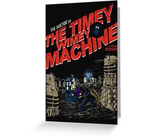 The Timey Wimey Machine Greeting Card