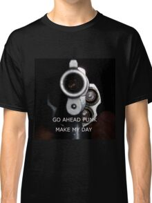 Go Ahead Punk, Make My Day Classic T-Shirt