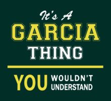 It's A GARCIA thing, you wouldn't understand !! by satro